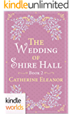Plain Fame: The Wedding of Shire Hall (Kindle Worlds Novella) (The Shire Hall Regency Romance Book 2)