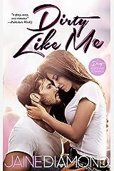 Dirty Like Me: A Dirty Rockstar Romance (Dirty, Book 1) Kindle Edition
