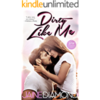 Dirty Like Me: A Dirty Rockstar Romance (Dirty, Book 1)