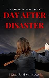 Day After Disaster (The Changing Earth Series Book 1)
