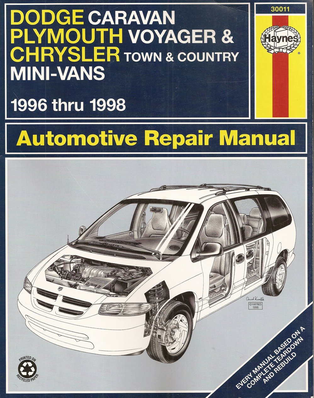 Dodge Caravan, Plymouth Voyager, Chrysler Town & Country Mini-Vans: 1996  thru 1998 (Haynes Automotive Repair Manuals): L. Alan Ledoux, John Harold  Haynes: ...