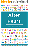 After Hours: I Became Daddy's Baby Boy...