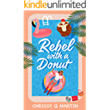 Rebel with a Donut: A Sweet YA Romance (Running on Love and Donuts Book 1)