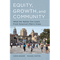 Equity, Growth, and Community: What the Nation Can Learn from America's Metro Areas (English Edition)