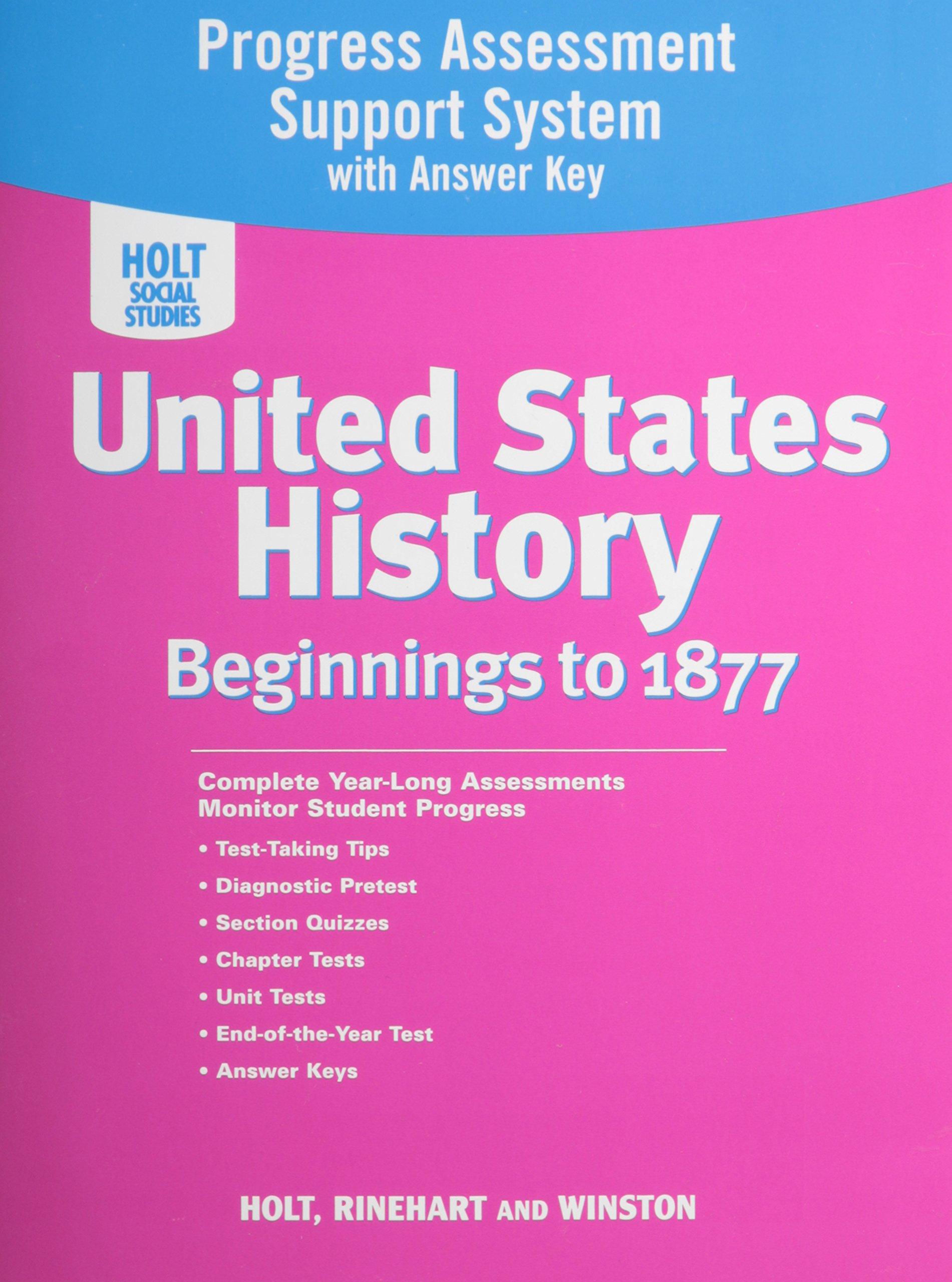 Holt United States History Progress Assessment Support System with Answer Key Grades 6-8 Beginnings To 1877 PDF