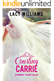 Courting Carrie: sweet cowboy romance (Cowboy Fairytales Book 7)