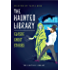 The Haunted Library: Classic Ghost Stories (British Library Classics)