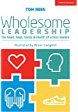 Wholesome Leadership: The Heart, Head, Hands & Health of School Leaders