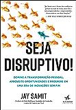 Seja Disruptivo: Domine a transformação pessoal, aproveite oportunidades e prospere em uma era de Inovações sem fim