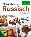 PONS Bildwörterbuch Russisch: 12.500 Begriffe und Redewendungen in 3.000 topaktuellen Bildern für Alltag, Beruf und unterwegs.