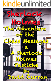 Sherlock Holmes The Adventure of the Chess Messages: A Sherlock Holmes Pastiche