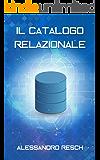 Il catalogo relazionale: Dal modello relazionale alle relazioni indipendenti: il database olistico