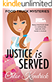 JUSTICE is SERVED (Food Truck Mysteries Book 7)