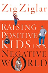 Raising Positive Kids in a Negative World Kindle Edition