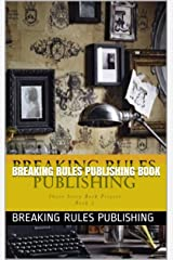 Breaking Rules Publishing Book: Short Story Book Project - Book 2 Kindle Edition