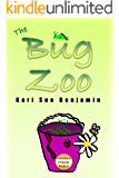 The Bug Zoo: An Aspen and Eva Adventure Chapter Book for Kids (Montana Friends Adventure Book 2)