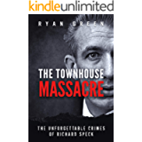 The Townhouse Massacre: The Unforgettable Crimes of Richard Speck (Ryan Green's True Crime)