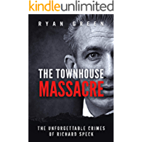 The Townhouse Massacre: The Unforgettable Crimes of Richard Speck (True Crime) book cover