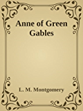 - Anne of Green Gables -