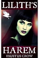 LILLITH'S HAREM (LILITH'S HAREM Book 1) Kindle Edition