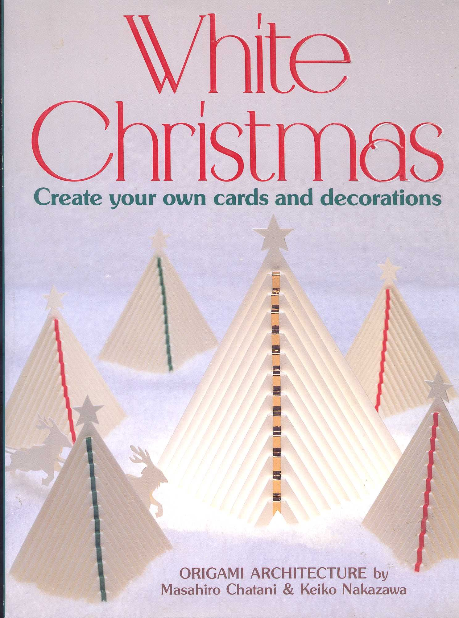 White Christmas: Create Your Own Cards and Decorations: Masahiro ...