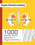 1000 Multiple-Choice Questions in Organic Chemistry (English Edition)