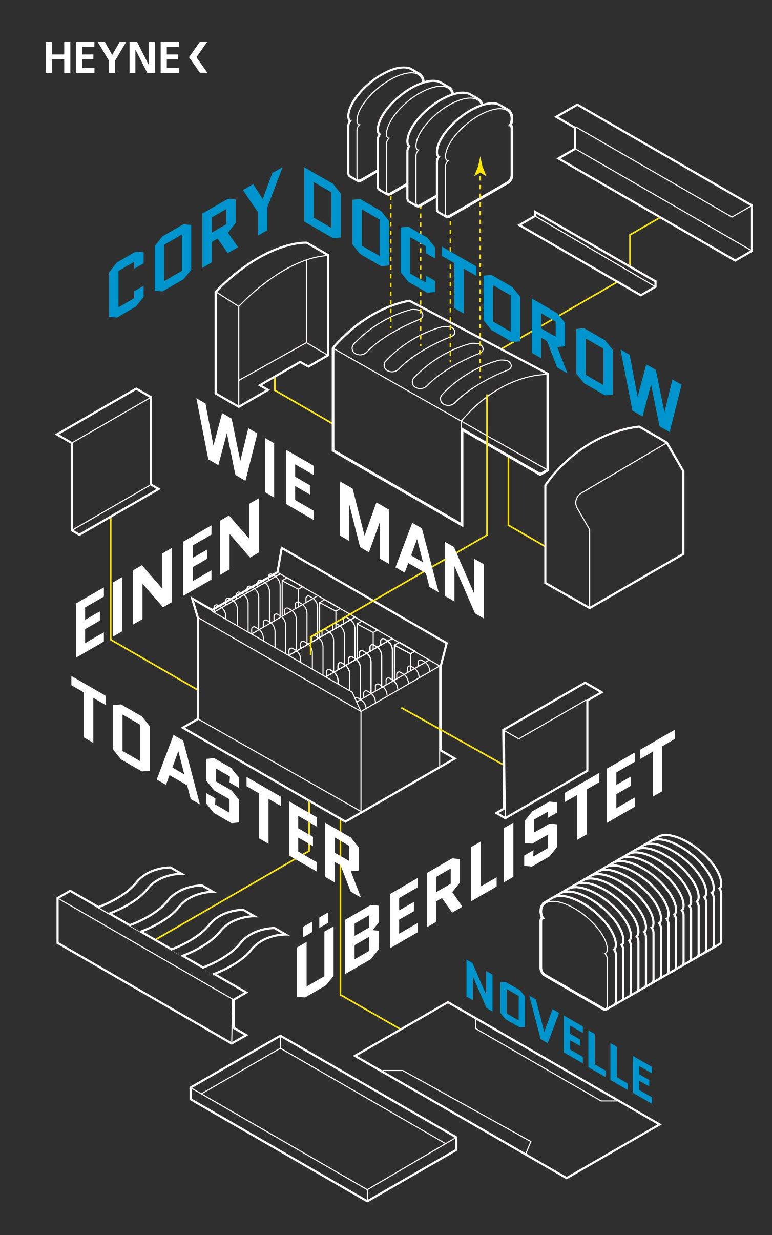 Cory Doctorow - Wie man einen Toaster überlistet. Novelle