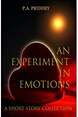 An Experiment in Emotions: A Short Story Collection: Ten stories of love and heartbreak Kindle Edition