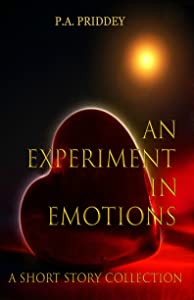 An Experiment in Emotions: A Short Story Collection: Ten stories of love and heartbreak