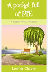 A Pocket Full of Pie (Meera Patel Cozy Mystery Series Book 2)