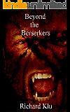 Beyond the Berserkers