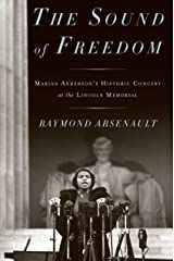 The Sound of Freedom: Marian Anderson, the Lincoln Memorial, and the Concert That Awakened America (English Edition) eBook Kindle