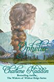 Ophelia: The Widows of Wildcat Ridge Book 16