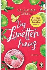 Das Limettenhaus: Roman. Eine italienische Familiensaga von der beliebten Bestseller-Autorin (Die Fontamara-Serie 1) (German Edition) Kindle Edition