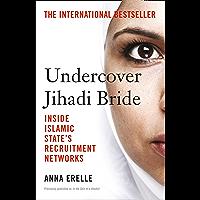 Undercover Jihadi Bride: Inside Islamic State's Recruitment Networks