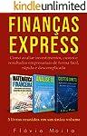 Finanças express: como avaliar investimentos, custos e resultados operacionais de forma fácil, rápida e descomplicada