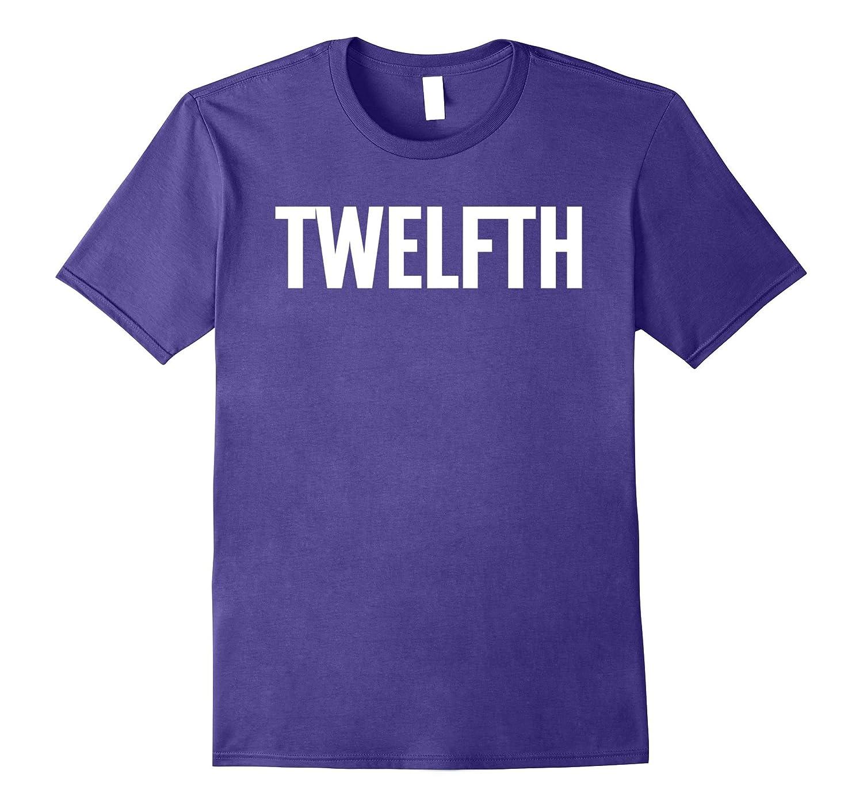 12th Twelfth Large Text T-Shirt Fun Winning Ironic Award Tee-T-Shirt