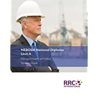 NEBOSH National Diploma - Unit A: Managing Health and Safety - Revision Guide