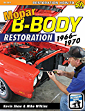 Mopar B-Body Restoration: 1966-1970: 1966 - 1970