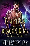 Tempting The Dragon King: A SciFi Dragon Shifter Romance (Dragon Lords Book 1)