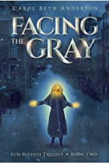 Facing the Gray (Sun-Blessed Trilogy Book 2) Kindle Edition