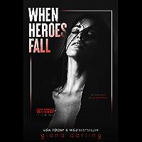 When Heroes Fall: An Enemies-to-Lovers Mafia Romance (Anti-Heroes in Love Duet Book 1)