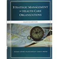 The Strategic Management of Health Care Organizations