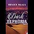 Dark Euphoria