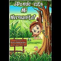 Cuentos en Español: ¿Dónde está mi Hermanito?: Una
