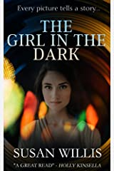 The Girl in the Dark: Gripping romantic suspense in which every picture tells a story... Kindle Edition