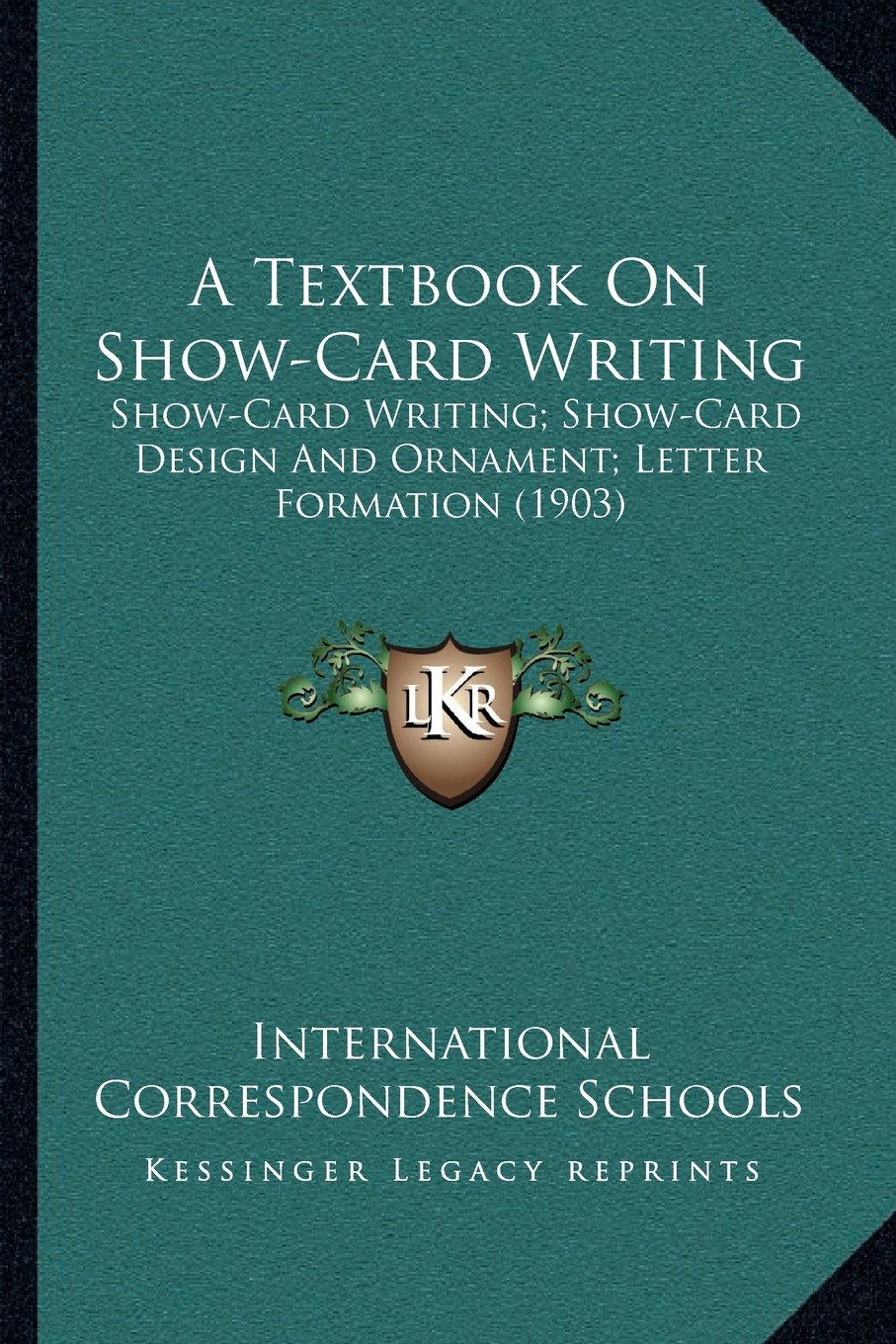 Download A Textbook On Show-Card Writing: Show-Card Writing; Show-Card Design And Ornament; Letter Formation (1903) PDF