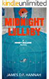 Midnight Lullaby: A Henry Malone Novel (The Henry Malone Novels Book 1)