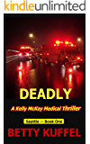 Deadly: A Kelly McKay Medical Thriller