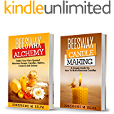 Beeswax: 2 Manuscripts - Beeswax Alchemy and Beeswax Candle Making